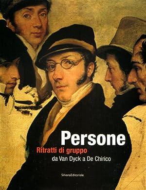 Persone. Ritratti di gruppo da Van Dyck a De Chirico.: Catalogo della Mostra:
