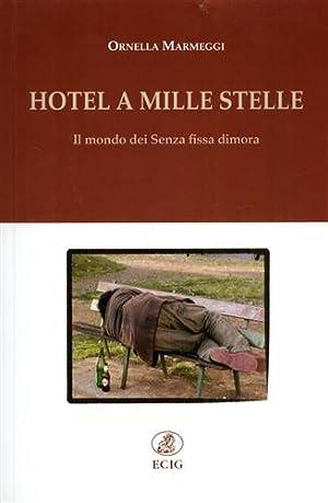 Hotel a mille stelle. Il mondo dei senza fissa dimora.: Marmeggi,Ornella.