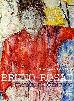 Bruno Rosai. Fayyum fiorentino.: Catalogo della Mostra: