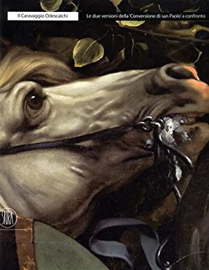 Il Caravaggio Odescalchi. Le due versioni della: Catalogo della Mostra: