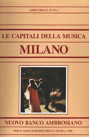 Le capitali della musica. Milano.: Martinotti,Sergio. Magliavacca,Luciano. Renzi,Sergio