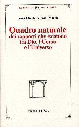 Quadro naturale dei rapporti che esistono tra Dio, l'uomo e l'universo.: De Saint-Martin,...