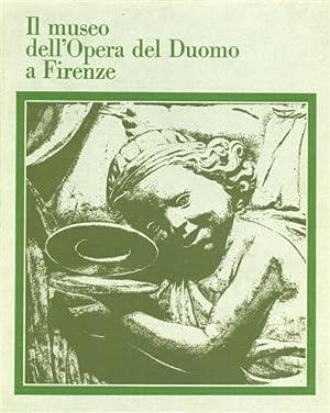Il museo dell'Opera del Duomo a Firenze.: Becherucci,Luisa. Brunetti,Giulia. (a