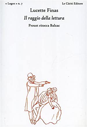 Il raggio della lettura. Proust ritocca Balzac.: Finas,Lucette.