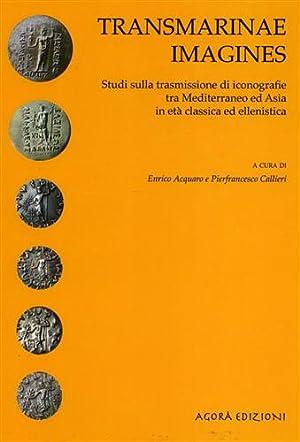 Transmarinae imagines. Studi sulle trasmissioni di iconografie: Acquaro,Enrico. Callieri,Pierfrancesco.