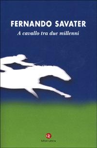 A cavallo tra due millenni.: Savater,Fernando.