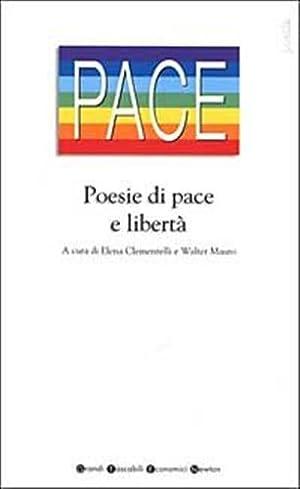 Poesie di pace e libertà.: Clementelli,Elena. Mauro,Walter.(a cura di).