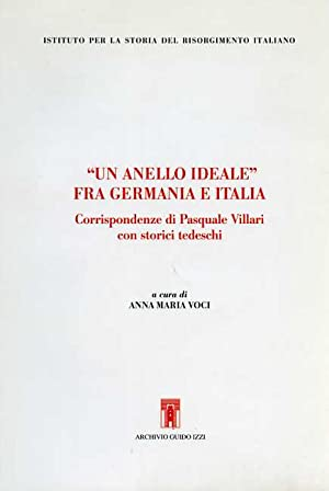 """""""Un anello ideale"""" fra Germania e Italia. Corrispondenze di Pasquale Villari con storici ..."""