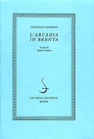 L'Arcadia in Brenta.: Sagredo,Giovanni.