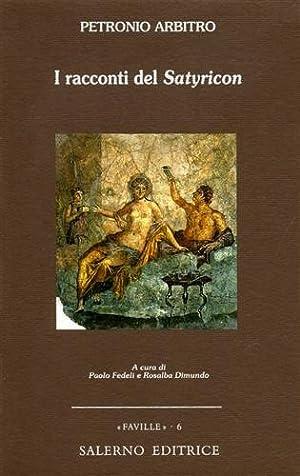 I racconti del 'Satyricon'.: Petronio Arbitro.