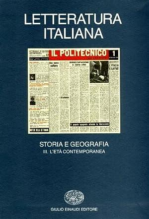 Letteratura Italiana. Storia e Geografia. Vol.III: L'Età Contemporanea.: Asor Rosa,...