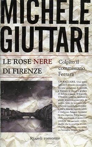 Le rose nere di Firenze.: Giuttari,Michele.