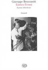 Enrico Fermi. Il genio obbediente.: Bruzzaniti,Giuseppe.