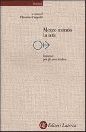 Mezzo mondo in rete. Internet per gli arca studios.: Cappelli,Ottorino (a cura di).