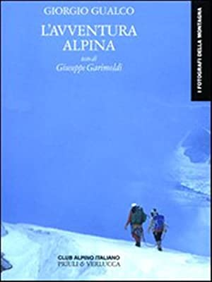 L'avventura alpina.: Garimoldi,Giuseppe.
