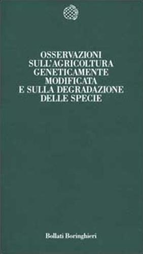 Osservazioni sull'agricoltura geneticamente modificata e sulla degradazione della specie.