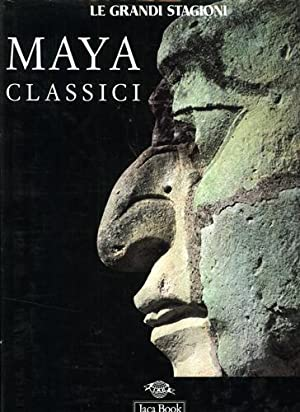 I Maya classici.: Hernandeez Arellano,A. Ayala Falcon,M. De la Fuente,B. e altri.