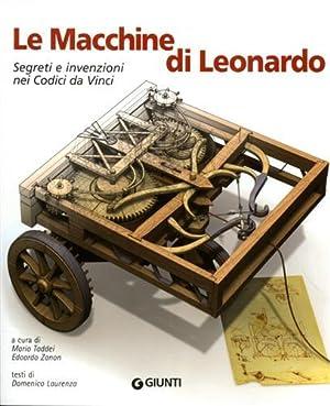 Le macchine di Leonardo. Segreti e invenzioni: Laurenza,Domenico.