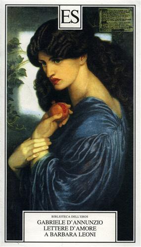 Lettere d'amore a Barbara Leoni.: D'Annunzio,Gabriele.