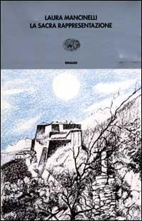 La Sacra Rappresentazione. Ovvero come il forte di Exilles fu conquistato ai francesi.: Mancinelli,...