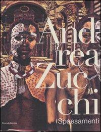 Andrea Zucchi. Spaesamenti.: Catalogo della Mostra: