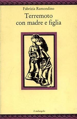 Terremoto con madre e figlia.: Ramondino,Fabrizia.
