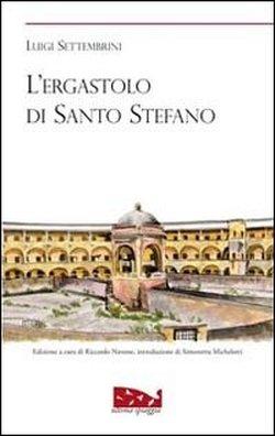 L'ergastolo di Santo Stefano.: Settembrini,Luigi.