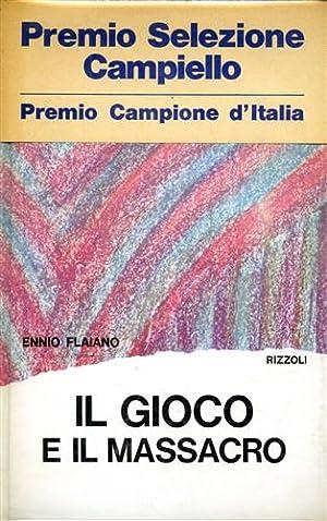 Il gioco e il massacro.: Flaiano,Ennio.