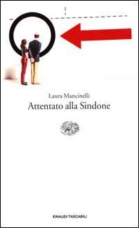 Attentato alla Sindone.: Mancinelli,Laura.