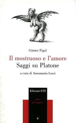 Il mostruoso e l'amore. Saggi su Platone.: Figal,Guenter.