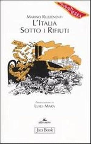 L' Italia sotto i rifiuti. Brescia: un monito per la penisola.: Ruzzenenti,Marino.