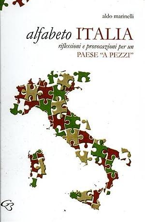 Alfabeto Italia. Riflessioni e provocazioni per un Paese «a pezzi».: Marinelli,Aldo.