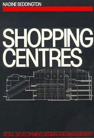 Shopping Centres. Retail Development, Design and Management.: Beddington,Nadine.