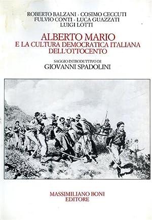 Alberto Mario e la cultura democratica italiana: Balzani,Roberto. Ceccuti,Cosimo. Conti,Fulvio.
