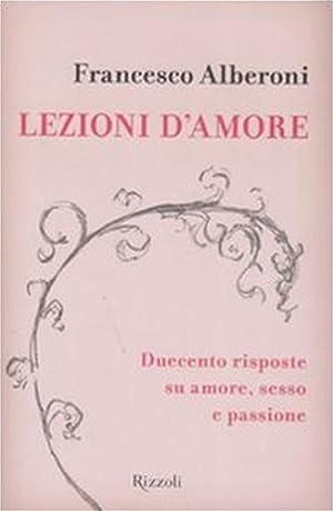 Lezioni d'amore. Duecento risposte su amore, sesso e passione.: Alberoni,Francesco.