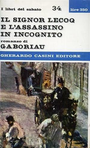 Il Signor Lecoq e l'assassino in incognito.: Gaboriau,Emile.