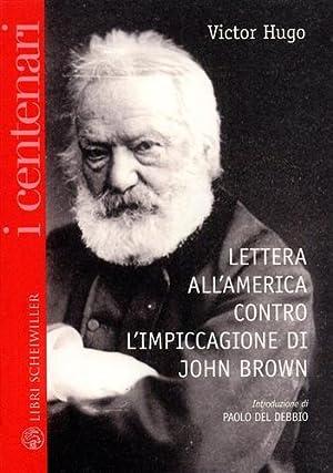 Lettera all'America contro l'impiccagione di John Brown.: Hugo,Victor.