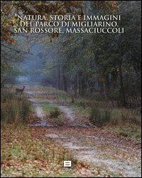 Natura, storia e immagini del parco di Migliarino, San Rossore e Massaciuccoli-Nature, history and ...