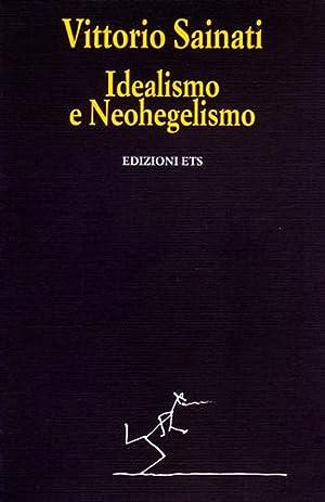 Idealismo e Neohegelismo.: Sainati,Vittorio.