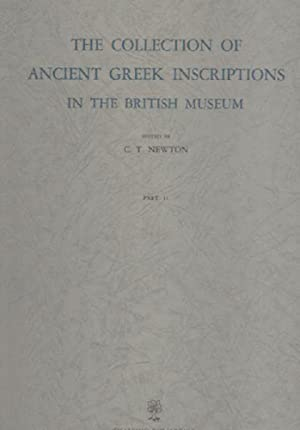 The Collection of Ancient Greek Inscriptions in the British Museum. Parte II: Inscriptions from ...