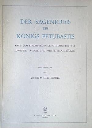 Der Sagenkreis des Koenigs Petubastis. Nach dem Strassburger Demotischen Papyrus sowie den Wiener ...