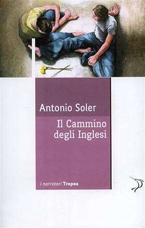 Il cammino degli inglesi.: Soler,Antonio.