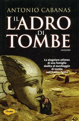 Il ladro di tombe.: Cabanas,Antonio.
