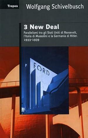 Tre New Deal. Parallelismi fra gli Stati Uniti di Roosevelt, l'Italia di Mussolini e la ...