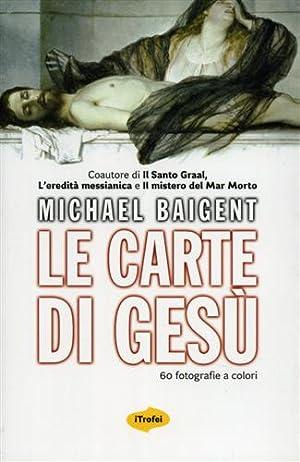Le carte di Gesù.: Baigent,Michael.