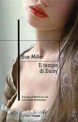 Il tempo di Daisy.: Miller,Sue.