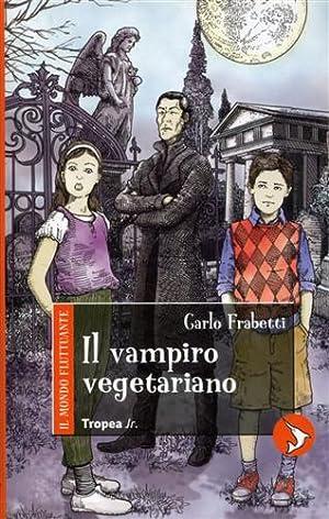 Il vampiro vegetariano.: Frabetti,Carlo.