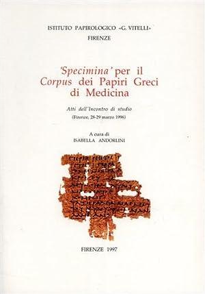 Specimina per il Corpus dei Papiri Greci di Medicina.: Atti dell'Incontro di Studio: