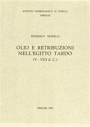 Olio e retribuzioni nell'Egitto tardo (V-VIII d.C.).: Morelli,Federico.