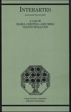 Interartes. Dialoghi tra le arti.: Assumma,Maria Cristina. Spallone,Gianni. (a cura di).